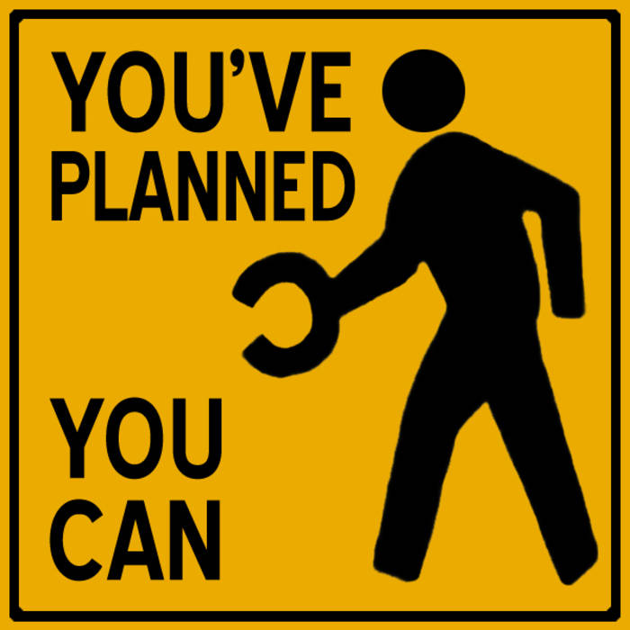 You've Planned, You Can (LP)